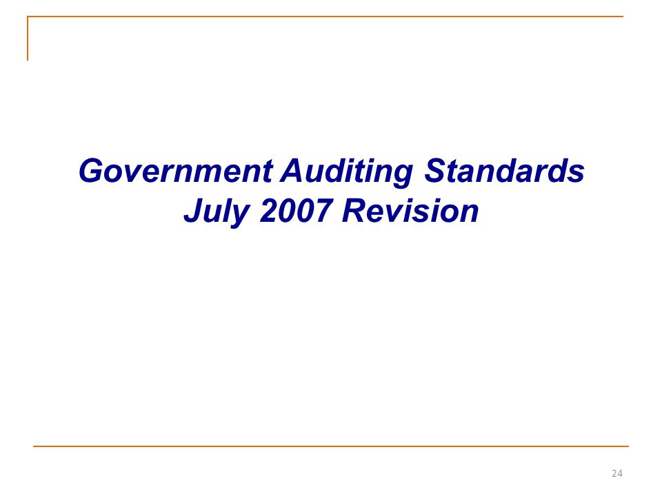 24 Government Auditing Standards July 2007 Revision