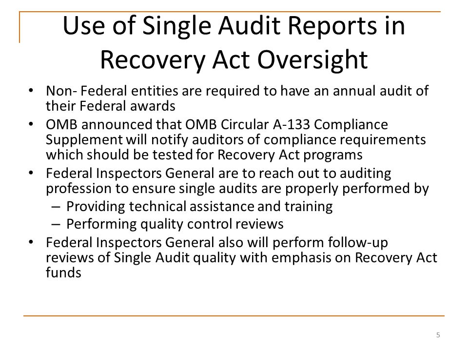 56 What GAO Found: Single Audit Approach May Need to be Adjusted Single Audit Act and OMB Circular No.