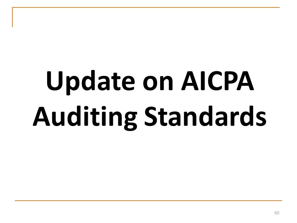 60 Update on AICPA Auditing Standards