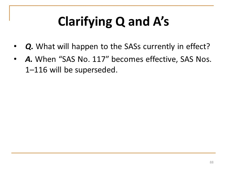 88 Clarifying Q and A's Q. What will happen to the SASs currently in effect.
