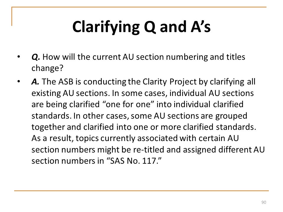 90 Clarifying Q and A's Q. How will the current AU section numbering and titles change.