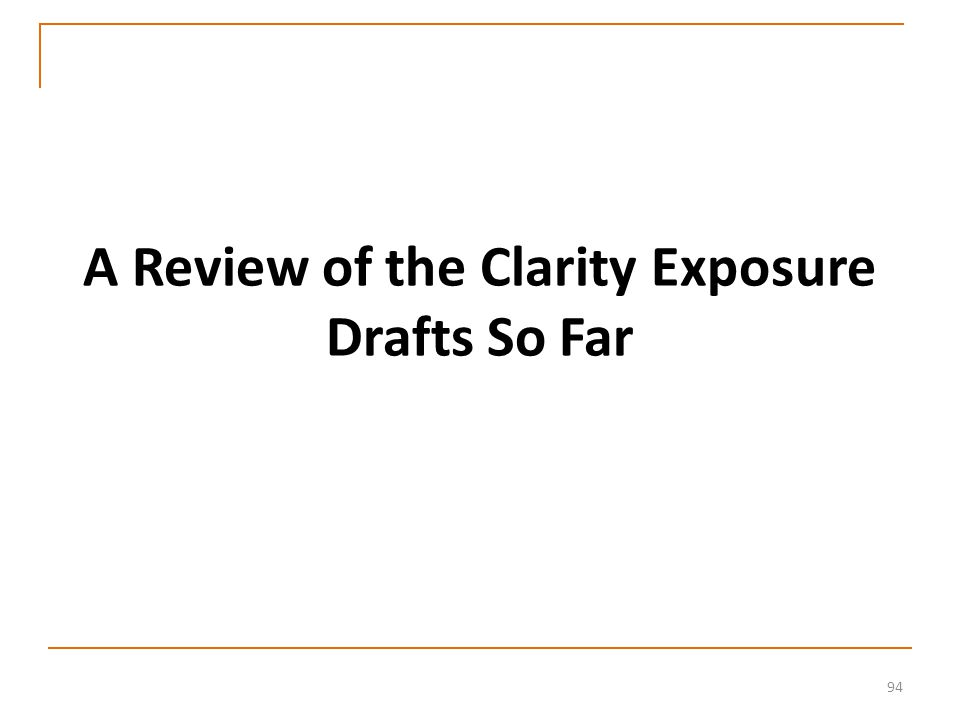 94 A Review of the Clarity Exposure Drafts So Far