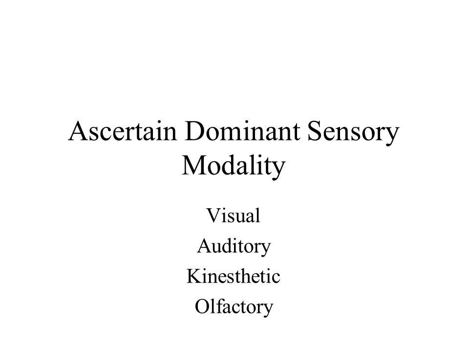 Ascertain Dominant Sensory Modality Visual Auditory Kinesthetic Olfactory