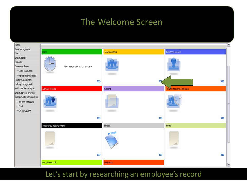 The Welcome Screen Let's start by researching an employee's record