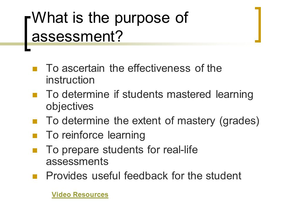 What is the purpose of assessment.