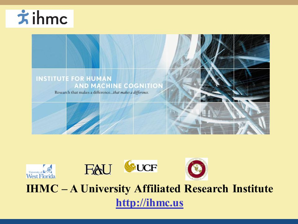 IHMC – A University Affiliated Research Institute http://ihmc.us