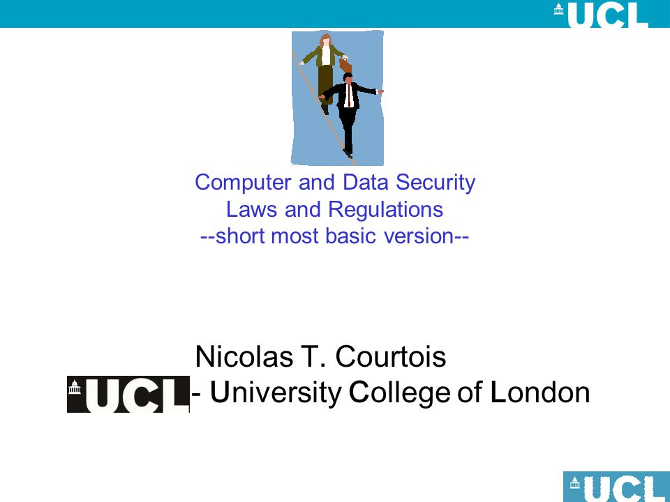 Computer and Data Security Laws and Regulations --short most basic version-- Nicolas T.