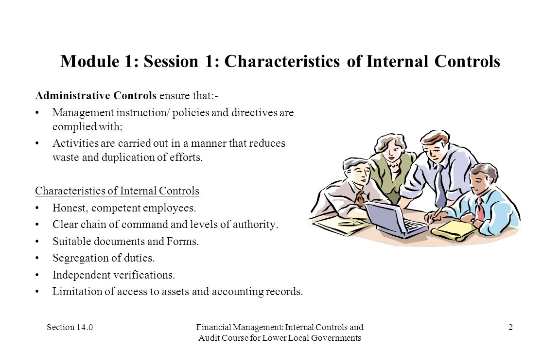 Section 14.0Financial Management: Internal Controls and Audit Course for Lower Local Governments 1 Module 1:Session 1:Overview of Internal Controls In