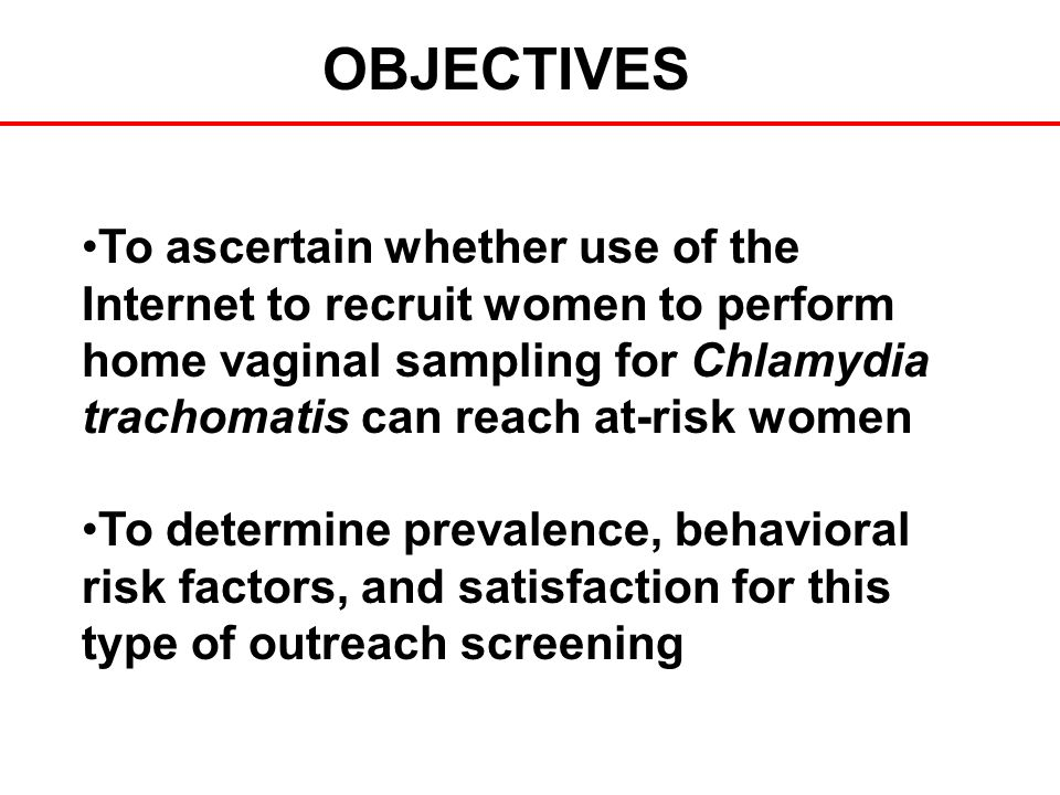 OBJECTIVES To ascertain whether use of the Internet to recruit women to perform home vaginal sampling for Chlamydia trachomatis can reach at-risk women To determine prevalence, behavioral risk factors, and satisfaction for this type of outreach screening