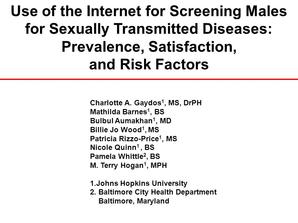 Use of the Internet for Screening Males for Sexually Transmitted Diseases: Prevalence, Satisfaction, and Risk Factors Charlotte A.