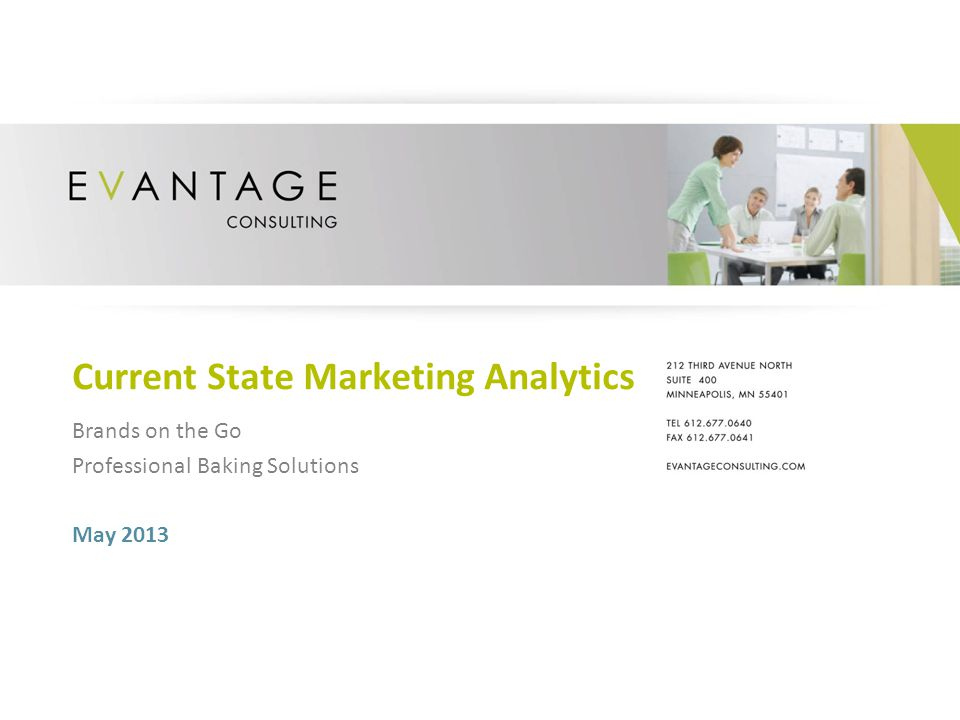 Current State Marketing Analytics May 2013 Brands on the Go Professional Baking Solutions
