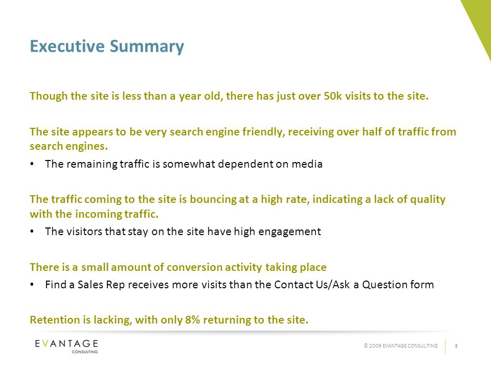 3© 2009 EVANTAGE CONSULTING Executive Summary Though the site is less than a year old, there has just over 50k visits to the site.