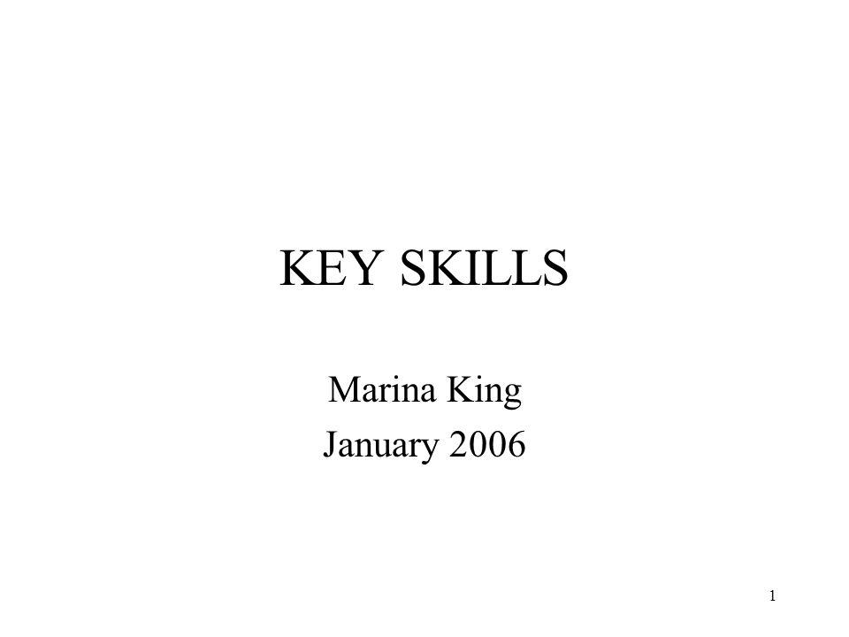 1 KEY SKILLS Marina King January 2006