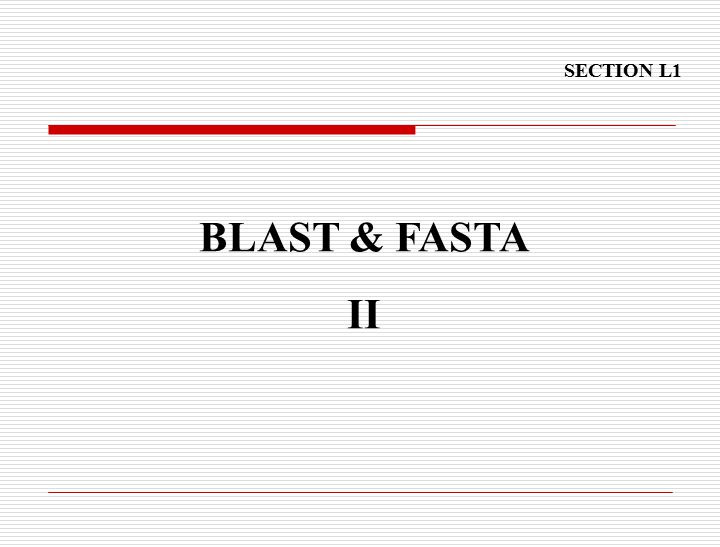 BLAST & FASTA II SECTION L1