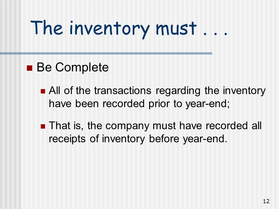 12 The inventory must...
