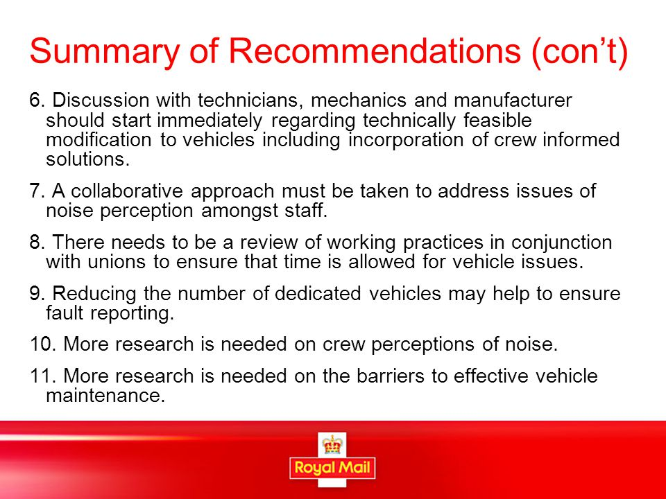 Summary of Recommendations (con't) 6. Discussion with technicians, mechanics and manufacturer should start immediately regarding technically feasible