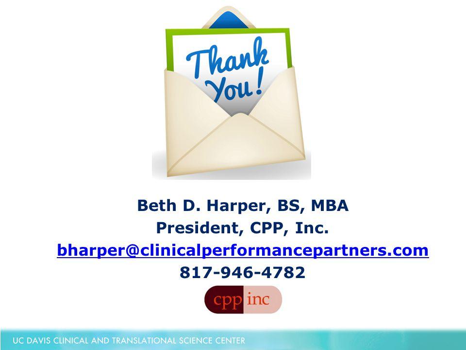 Beth D. Harper, BS, MBA President, CPP, Inc. bharper@clinicalperformancepartners.com 817-946-4782