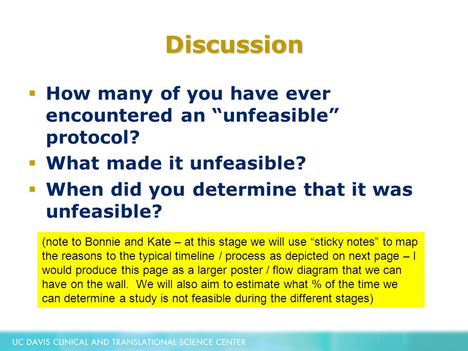 """Discussion  How many of you have ever encountered an """"unfeasible"""" protocol?  What made it unfeasible?  When did you determine that it was unfeasibl"""