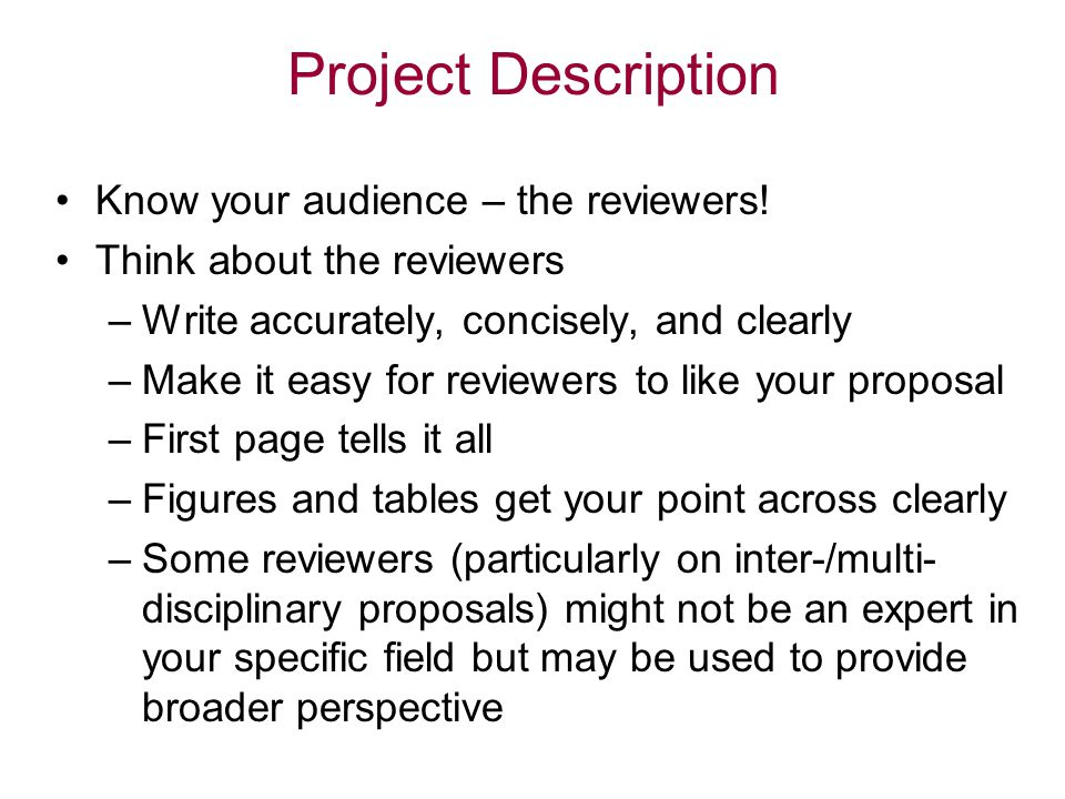Project Description Know your audience – the reviewers.