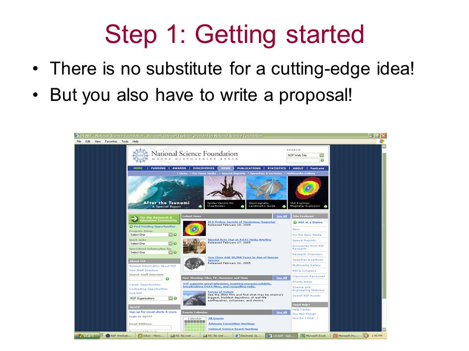 Step 1: Getting started There is no substitute for a cutting-edge idea.
