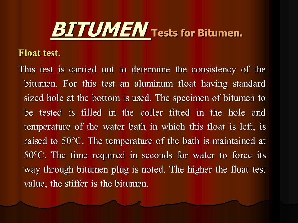 BITUMEN Tests for Bitumen. Float test.
