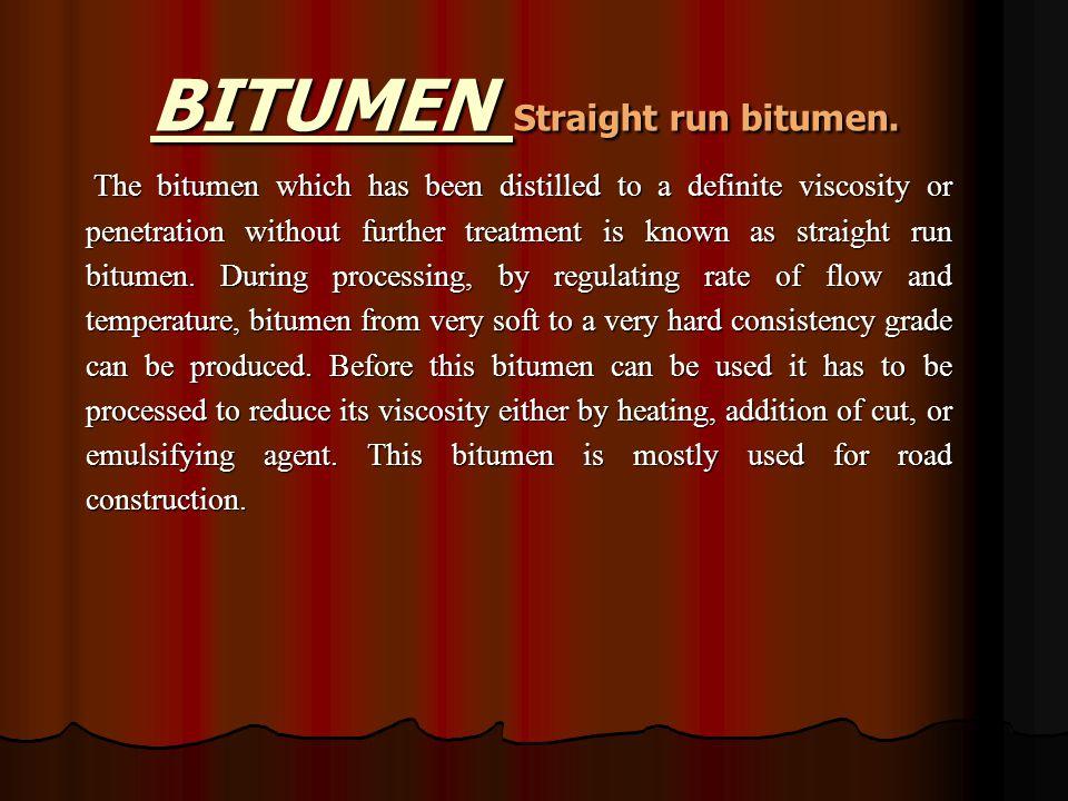 BITUMEN Straight run bitumen.