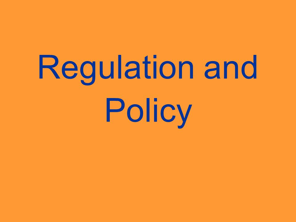 Regulation and Policy