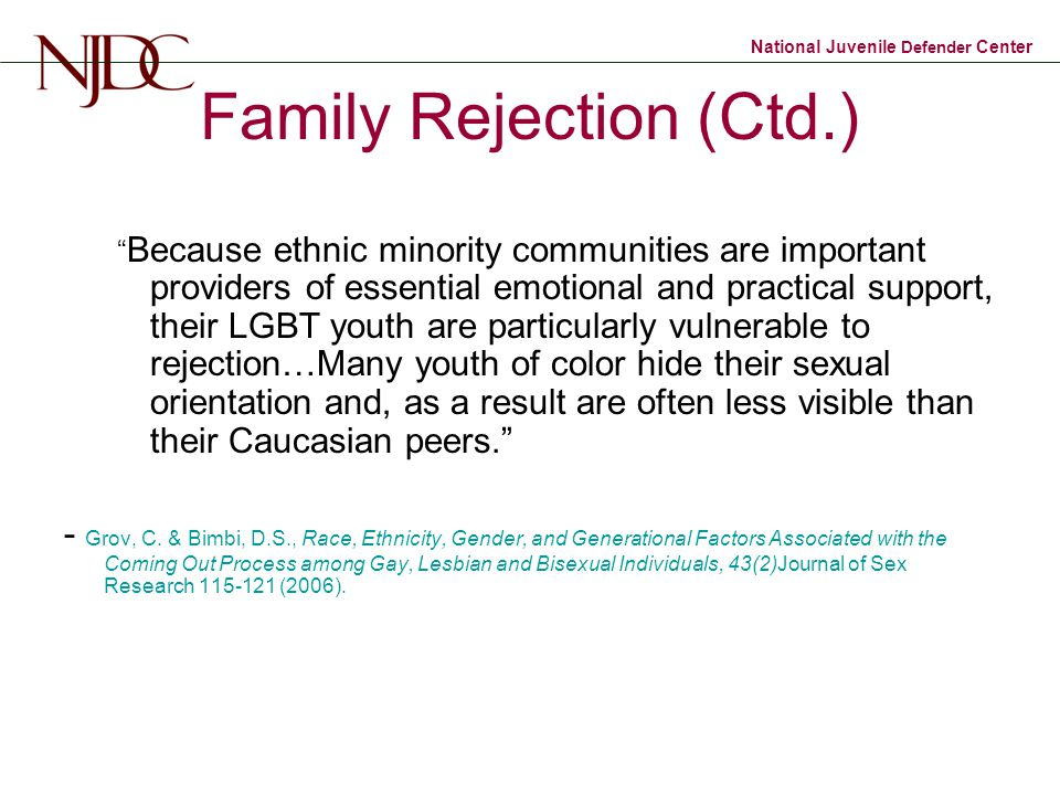 """National Juvenile Defender Center Family Rejection (Ctd.) """" Because ethnic minority communities are important providers of essential emotional and pra"""