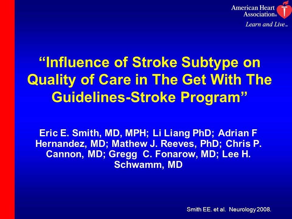 Influence of Stroke Subtype on Quality of Care in The Get With The Guidelines-Stroke Program Eric E.