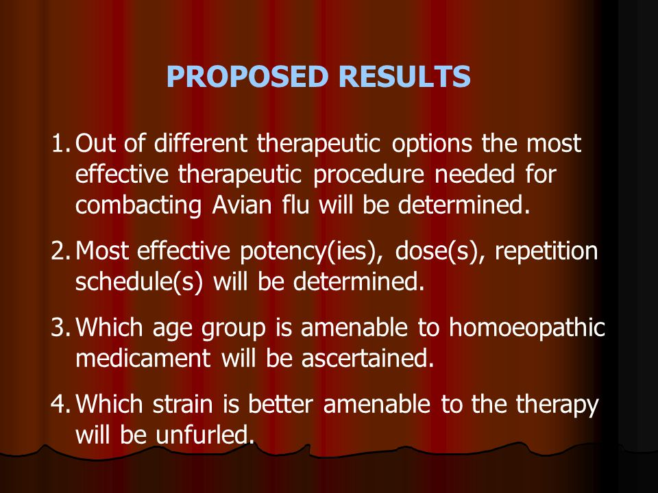 PROPOSED RESULTS 1.Out of different therapeutic options the most effective therapeutic procedure needed for combacting Avian flu will be determined.
