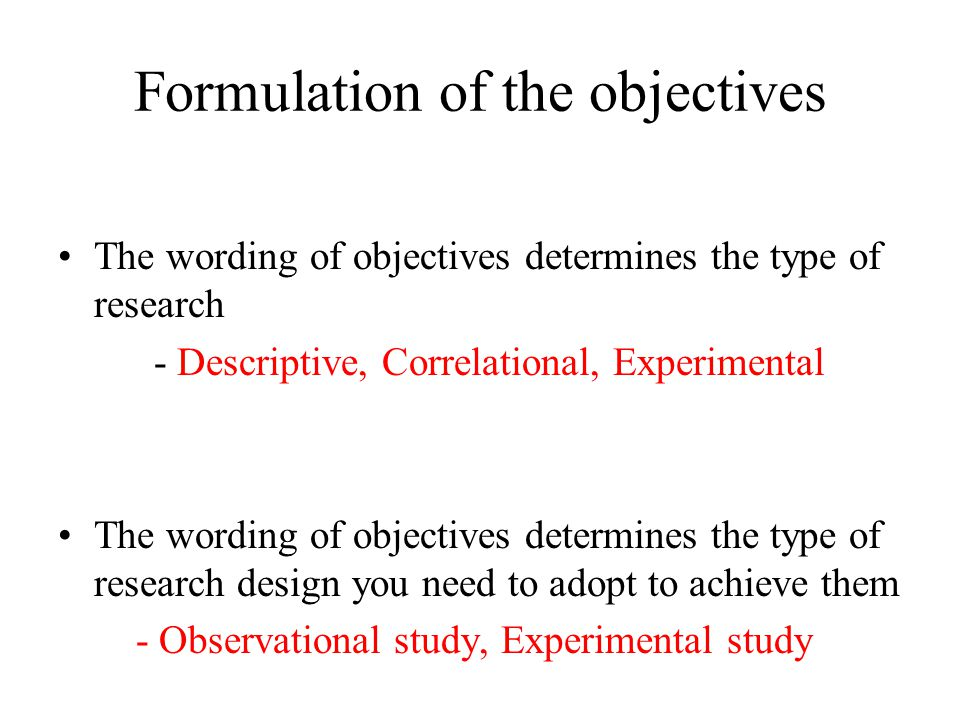 Formulation of the objectives Descriptive studies: -To describe the care provided to diabetic patients.