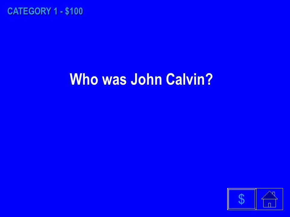CATEGORY 5 - $500 This was written by John Calvin, declaring him the new leader of Protestantism.