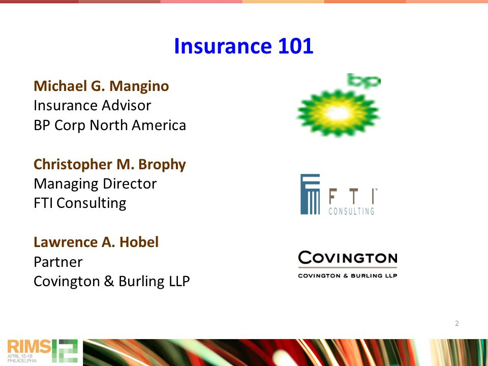 Insurance 101 Michael G. Mangino Insurance Advisor BP Corp North America Christopher M.