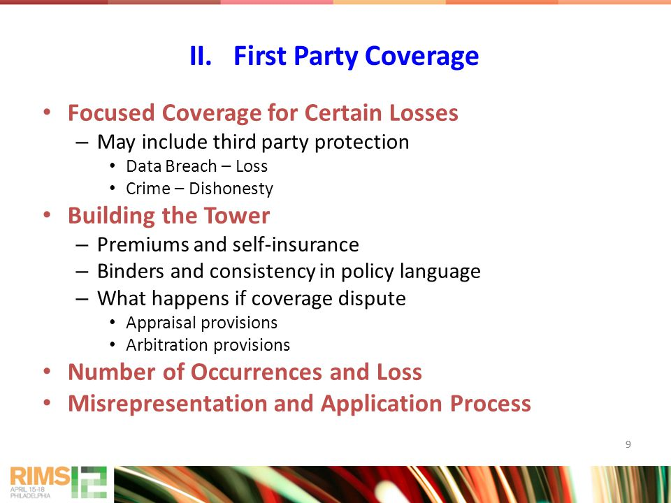 9 Focused Coverage for Certain Losses – May include third party protection Data Breach – Loss Crime – Dishonesty Building the Tower – Premiums and sel