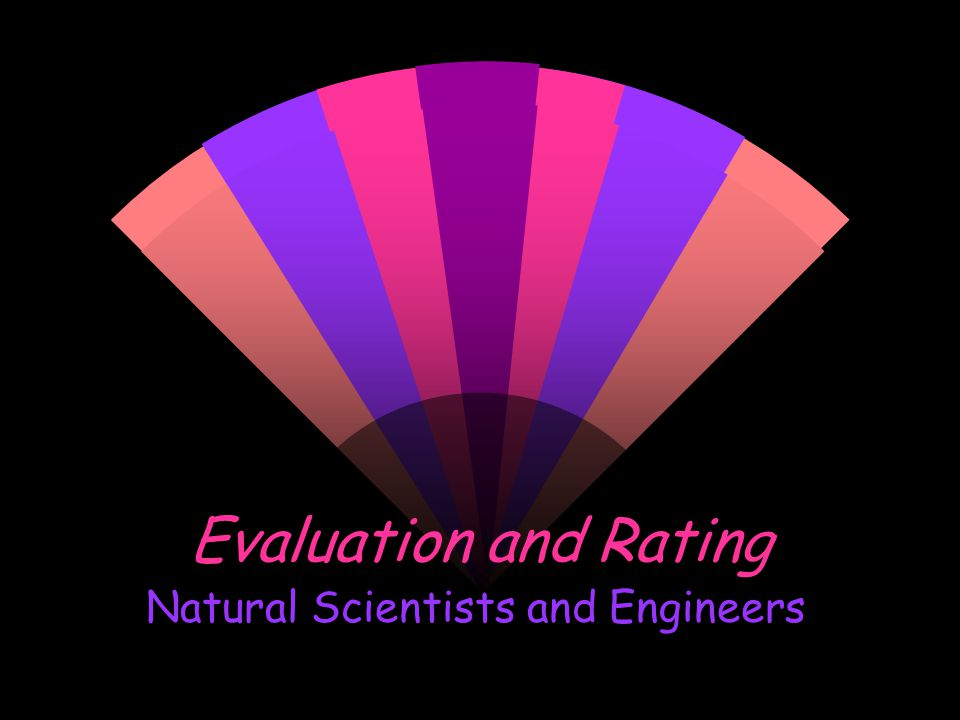 Evaluation and Rating Natural Scientists and Engineers