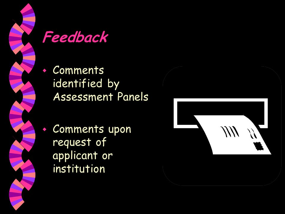 Feedback w Comments identified by Assessment Panels w Comments upon request of applicant or institution