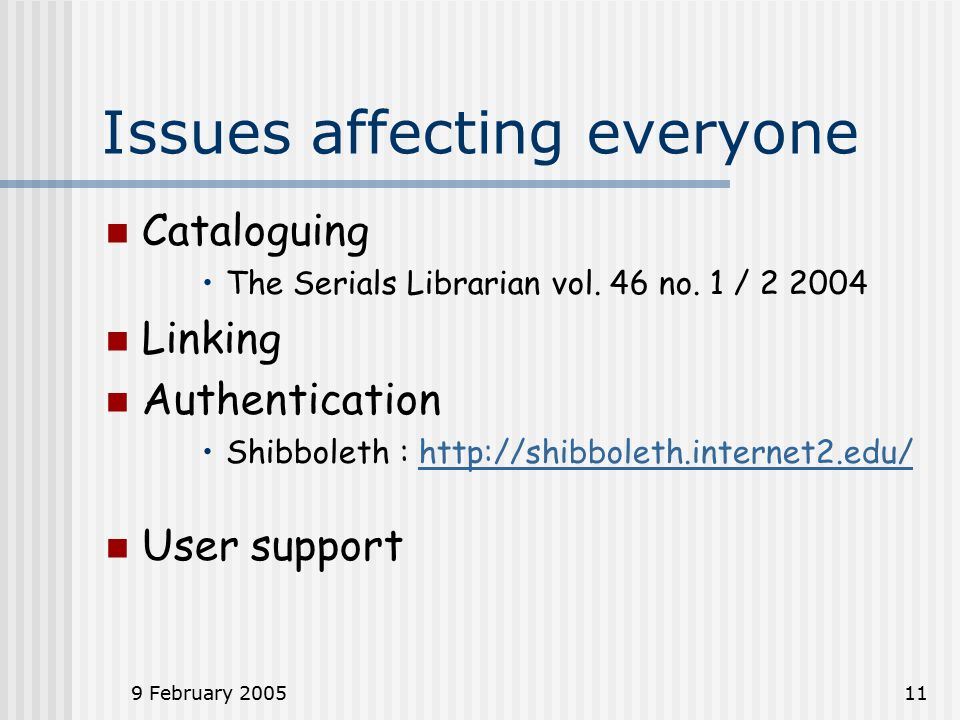 9 February 200511 Issues affecting everyone Cataloguing The Serials Librarian vol.