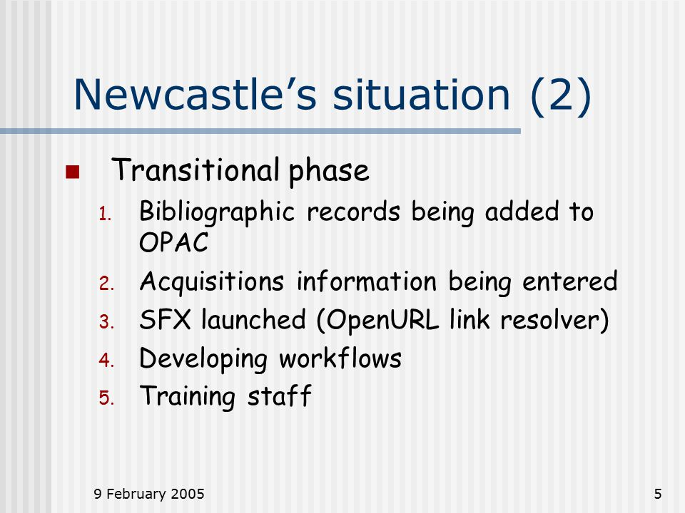 9 February 20055 Newcastle's situation (2) Transitional phase 1.