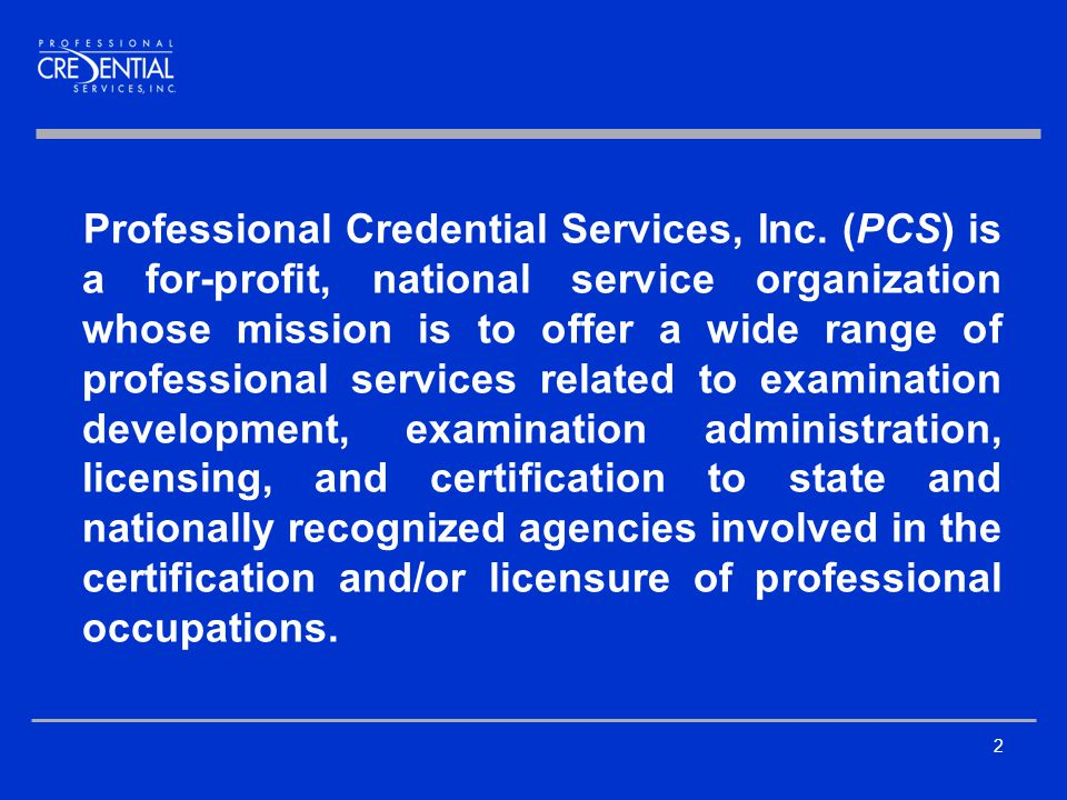 2 Professional Credential Services, Inc.