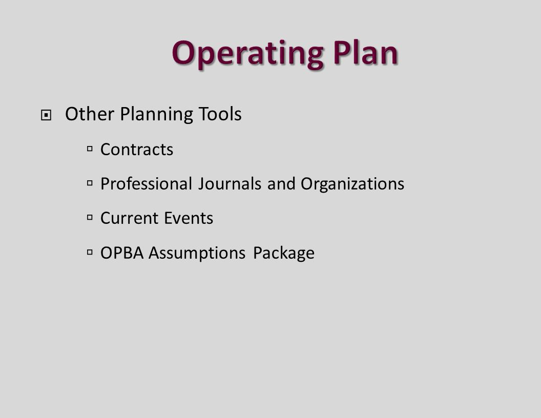  Other Planning Tools  Contracts  Professional Journals and Organizations  Current Events  OPBA Assumptions Package