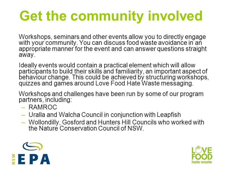 Get the community involved Workshops, seminars and other events allow you to directly engage with your community.