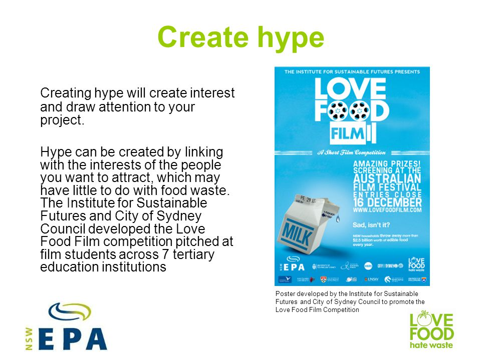 Create hype Creating hype will create interest and draw attention to your project.