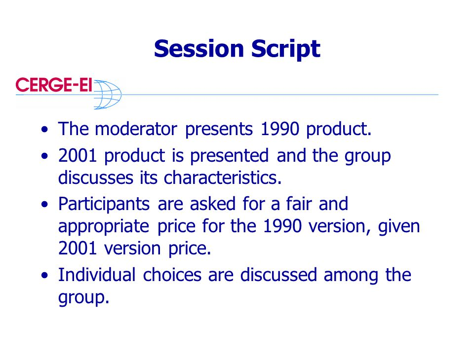 Session Script The moderator presents 1990 product.