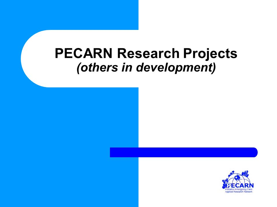 PECARN Research Projects (others in development)