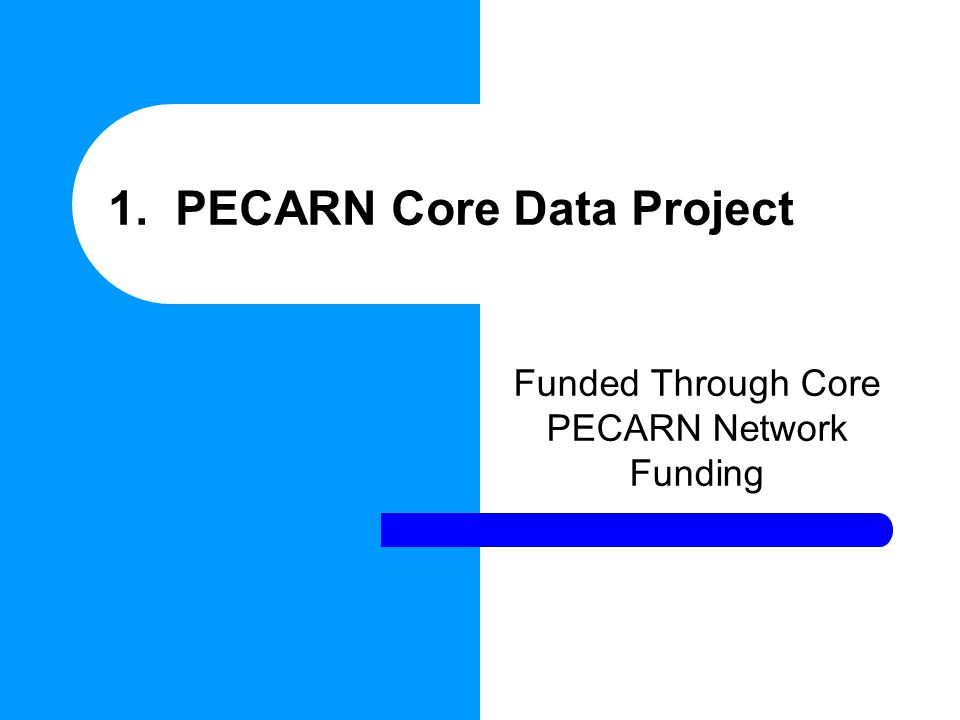 1. PECARN Core Data Project Funded Through Core PECARN Network Funding