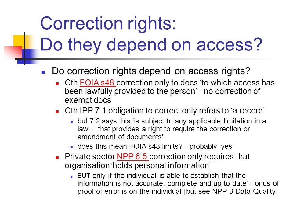 Correction rights: Do they depend on access. Do correction rights depend on access rights.