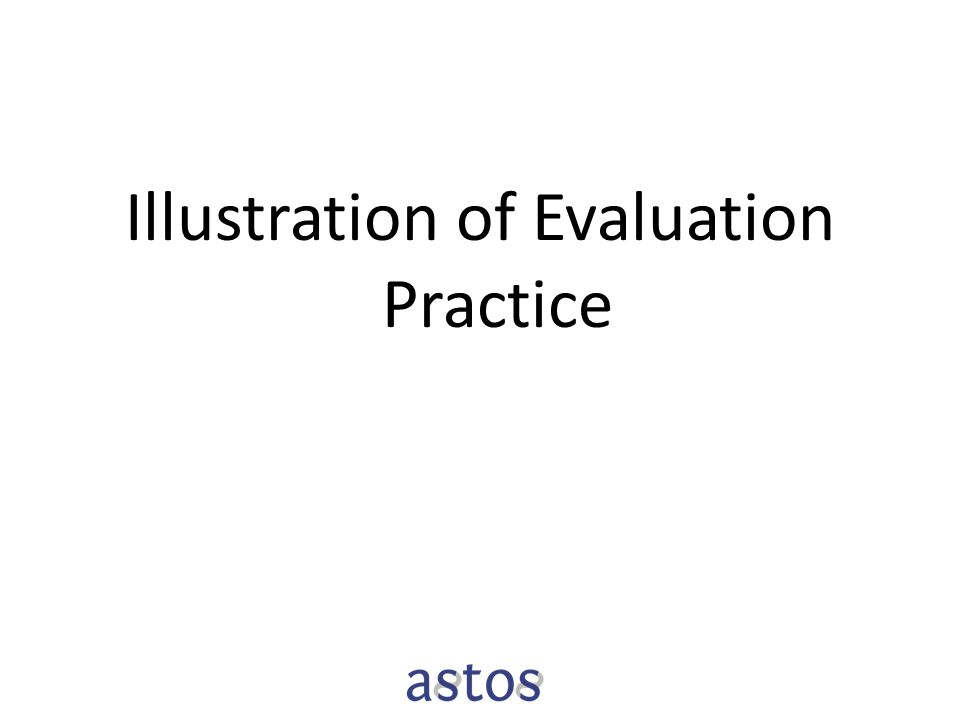 Illustration of Evaluation Practice