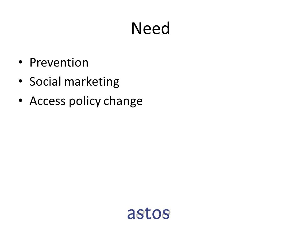 Need Prevention Social marketing Access policy change