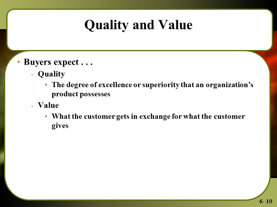 6- 10 Quality and Value Buyers expect...