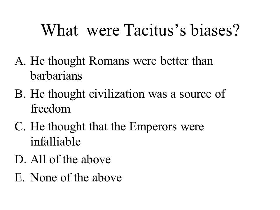 What were Tacitus's biases.
